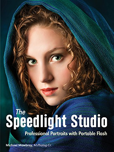 The Speedlight Studio: Professional Portraits with Portable Flash