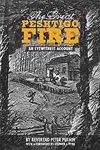 The Great Peshtigo Fire: An Eyewitness Account (Wisconsin)