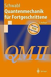 Quantenmechanik für Fortgeschrittene (QM II) (Springer-Lehrbuch) (German Edition)