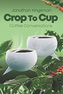 Crop to Cup: Conversations over Coffee