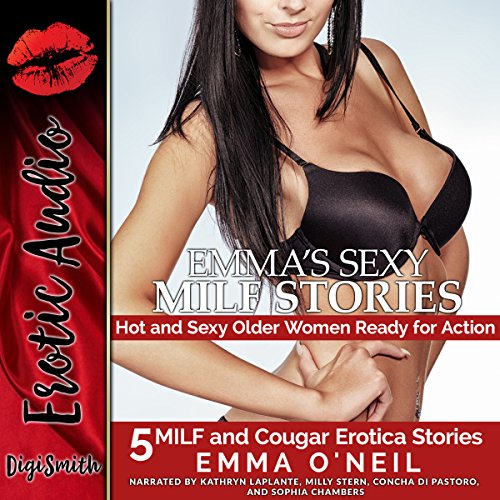 Emma's Sexy MILF Stories: Hot and Sexy Older Women Ready for Action     Five MILF and Cougar Erotica Stories              By:                                                                                                                                 Emma O'Neil                               Narrated by:                                                                                                                                 Kathryn LaPlante,                                                                                        Milly Stern,                                                                                        Concha di Pastoro,                   and others                 Length: 2 hrs and 26 mins     Not rated yet     Overall 0.0