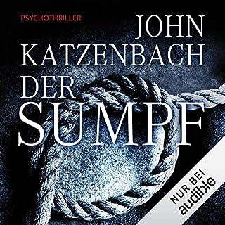 Der Sumpf                   Autor:                                                                                                                                 John Katzenbach                               Sprecher:                                                                                                                                 Uve Teschner                      Spieldauer: 21 Std. und 10 Min.     2.351 Bewertungen     Gesamt 4,5