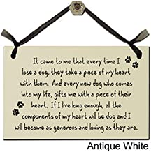 Wish Upon A Sign It came to me that every time I lose a dog, they take a piece of my heart with them. - Decorative Sign