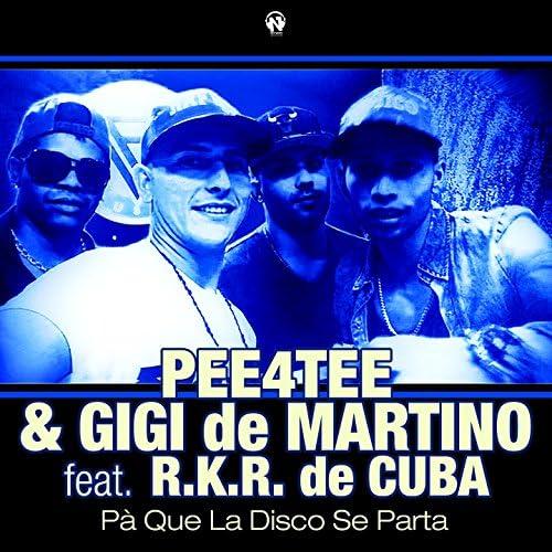 Pee4tee & Gigi De Martino feat. R.K.R. de Cuba
