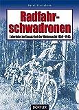 Radfahrschwadronen: Fahrräder im Einsatz bei der Wehrmacht 1939-1945