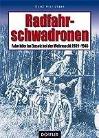 Radfahrschwadronen: Fahrraeder im Einsatz bei der Wehrmacht 1939-1945