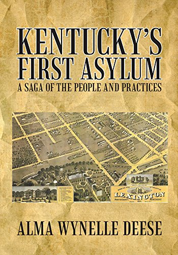 Kentucky'S First Asylum: A Saga of the People and Practices (English Edition)