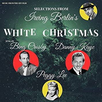 Selections from Irving Berlin's White Christmas (Remastered)