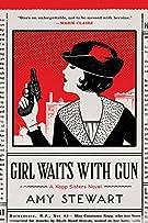 Girl Waits with Gun (1) (A Kopp Sisters Novel)