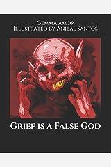 Grief is a False God Paperback