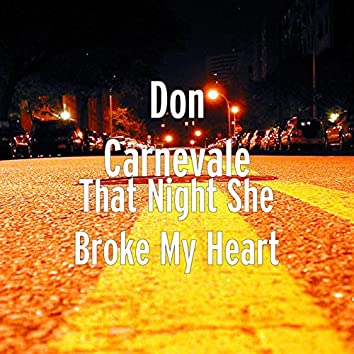 That Night She Broke My Heart