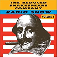 RADIO SHOW VOLUME 1 by THE REDUCED SHAKESPEARE CO