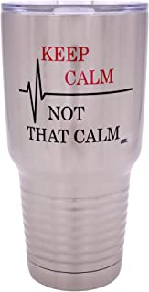 Funny Keep Calm Not That Calm 30oz Large Travel Tumbler Mug Cup w/Lid Vacuum Insulated Nurse Doctor Pharmacist Gift