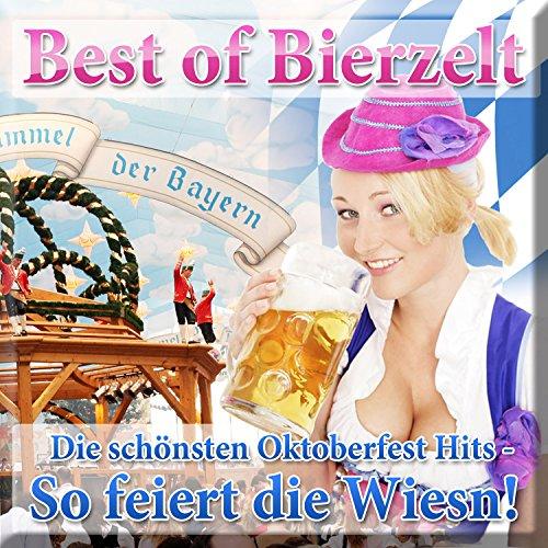 Best of Bierzelt - Die schönsten Oktoberfest Hits - So feiert die Wiesn! (2017 Beerfest Munich - Fox Beer Festival - 40 Schlager Apres Ski 2018 Karneval Mallorca Discofox Opening 2019 Stars)