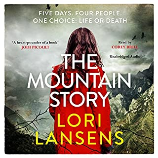 The Mountain Story                   By:                                                                                                                                 Lori Lansens                               Narrated by:                                                                                                                                 Corey Brill                      Length: 10 hrs and 3 mins     2 ratings     Overall 4.0