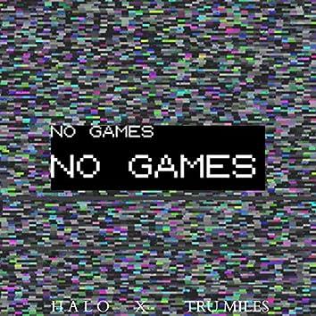 No Games (feat. Tru Miles)