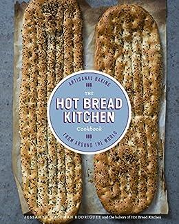 The Hot Bread Kitchen Cookbook: Artisanal Baking from Around the World by [Jessamyn Waldman Rodriguez, Julia Turshen]