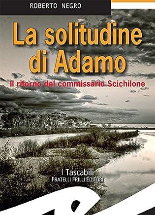 La solitudine di Adamo: Il ritorno del commissario Scichilone