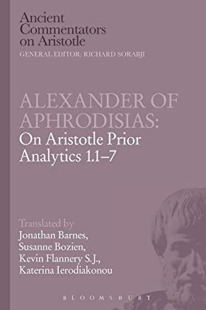 Alexander of Aphrodisias: On Aristotle Prior Analytics: 1