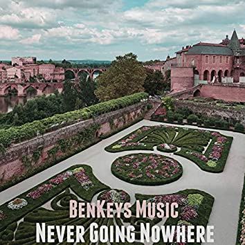 Never Going Nowhere