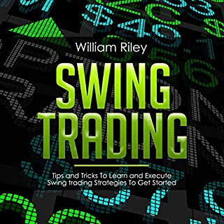 Swing Trading: Tips and Tricks to Learn and Execute Swing Trading Strategies to Get Started audiobook cover art