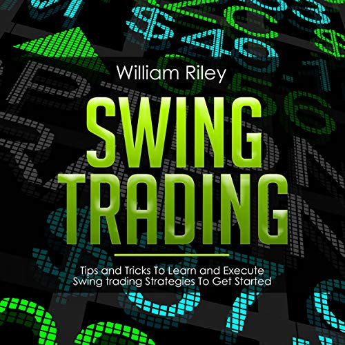 Swing Trading: Tips and Tricks to Learn and Execute Swing Trading Strategies to Get Started cover art