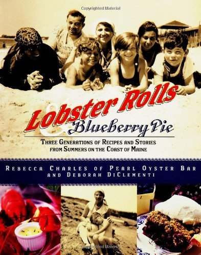 [Lobster Rolls And Blueberry Pie: Three Generations Of Recipes And Stories From...