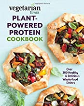 Vegetarian Times Plant-Powered Protein Cookbook: Over 200 Healthy & Delicious Whole-Food Dishes