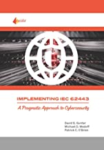 Implementing IEC 62443: A Pragmatic Approach to Cybersecurity (English Edition)