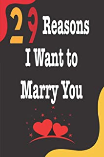 29 Reasons I Want To Marry You: Best Journal For You And/Or Your Lovely Friend – Nice Lovers Gift Journal: Blank Lined Not...