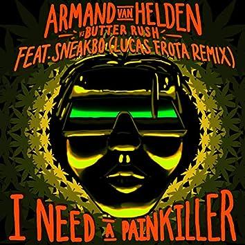 I Need A Painkiller (Armand Van Helden Vs. Butter Rush / Lucas Frota Remix)