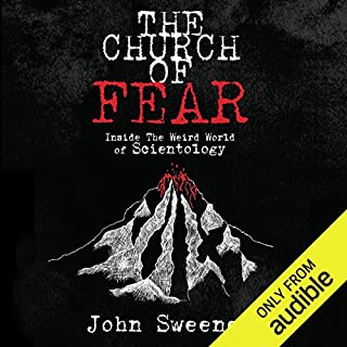 The Church of Fear     Inside the Weird World of Scientology              By:                                                                                                                                 John Sweeney                               Narrated by:                                                                                                                                 John Sweeney                      Length: 10 hrs and 11 mins     188 ratings     Overall 4.3