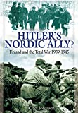 Hitler's Nordic Ally?: Finland and the Total War 1939 - 1945