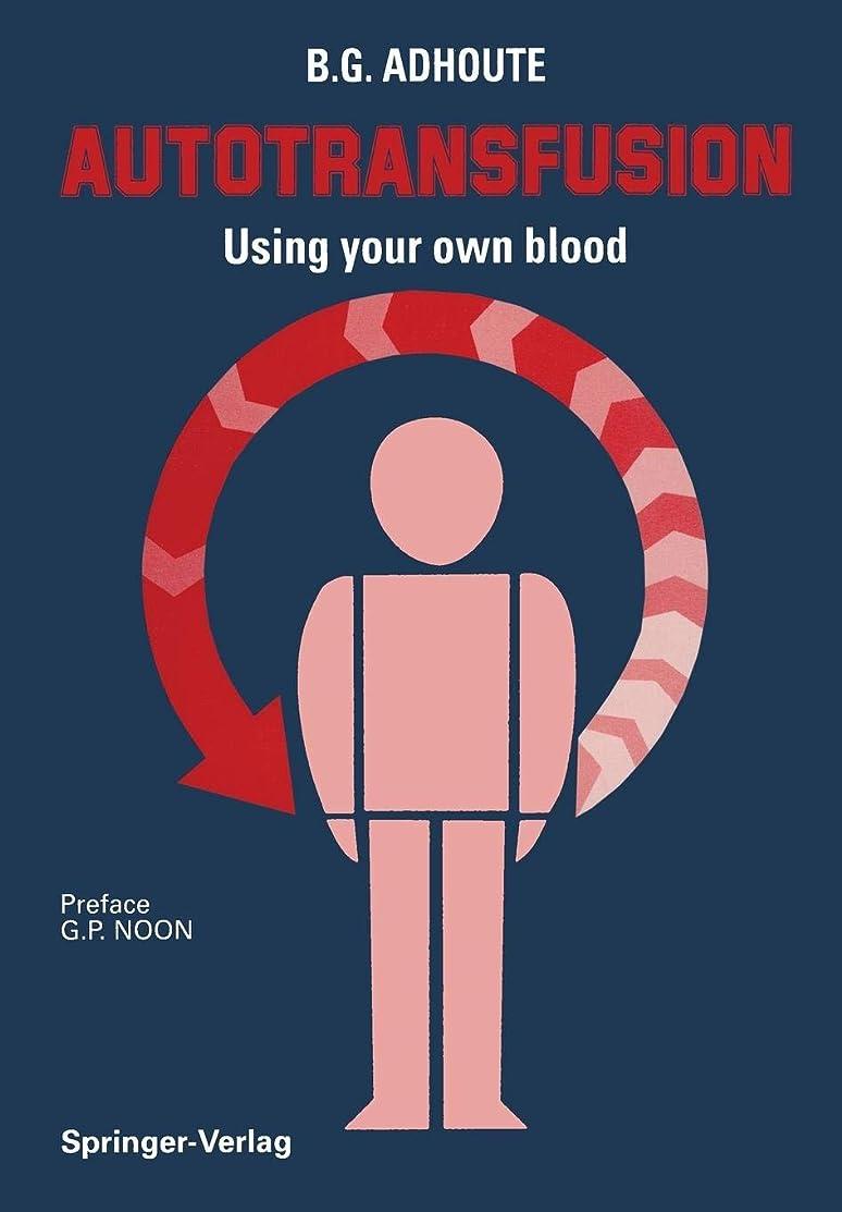 嫌がる関係ないアルファベット順Autotransfusion: Using your own blood