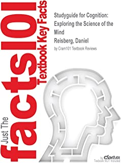 Studyguide for Cognition: Exploring the Science of the Mind by Reisberg, Daniel, ISBN 9780393921779