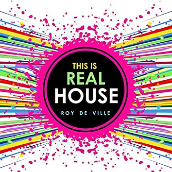 This Is REAL HOUSE
