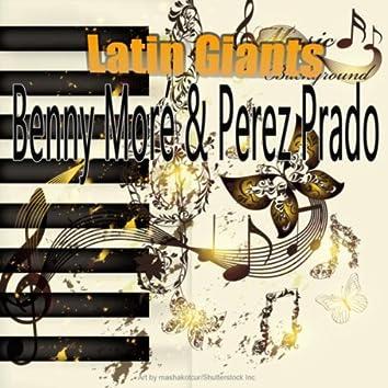 Latin Giants: Benny Moré & Perez Prado