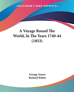 A Voyage Round The World, In The Years 1740-44 (1853)