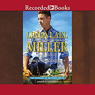 Once a Rancher     The Carsons of Mustang Creek              By:                                                                                                                                 Linda Lael Miller                               Narrated by:                                                                                                                                 Jack Garrett                      Length: 9 hrs and 26 mins     304 ratings     Overall 4.4