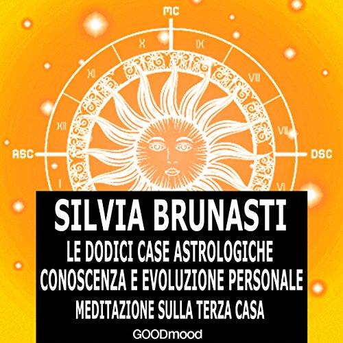 Meditazione sulla terza casa (Le dodici case astrologiche 3)  Audiolibri