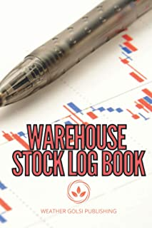 WAREHOUSE STOCK LOG BOOK: Stock Activities Book |Trade Notebook| The Warehouse Record 6x9 inch 110 pages notebook journal