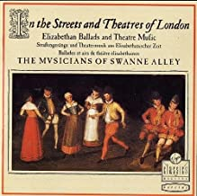 The Musicians Of Swanne Alley: In The Streets & Theatres Of London: Elizabethan Ballads & Theatre Music [Vinyl]
