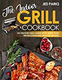 The Indoor Grill Cookbook: An Indoor Grill Guide With More Than 100 Delicious And Healthy Recipes (English Edition)
