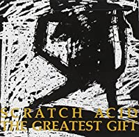 Greatest Gift by SCRATCH ACID (1994-02-03)