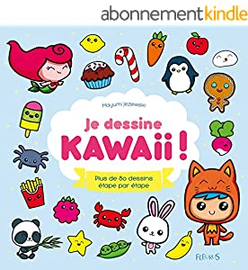 Je dessine kawaii !: Plus de 80 dessins étape par étape (Idées-jeux)