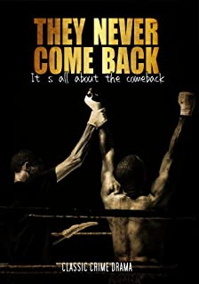 They Never Come Back: Classic Crime Drama