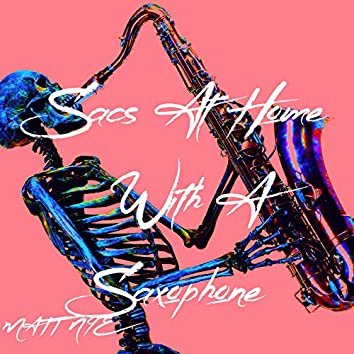 Sacs at Home With a Saxophone