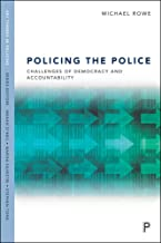 Policing the Police: Challenges of Democracy and Accountability (Key Themes in Policing) (English Edition)