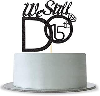 We Still Do 15th with Diamond Ring Cake Topper - Black Glitter Renewal Cheers to 15 Years Cake Toppers - Wedding Engagement Party Supplies Cake Decoration