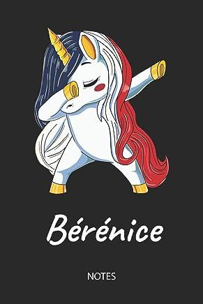 Bérénice - Notes: Noms Personnalisé Carnet de notes Journal pour les filles et les femmes. Licorne qui dab aux cheveux aux couleurs du drapeau ... anniversaire, cadeau de Noël et de fête.